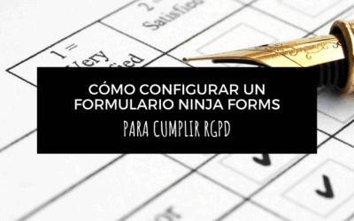 SÚPER GUÍA: 5 cosas que hacer para cumplir RGPD con Ninja forms