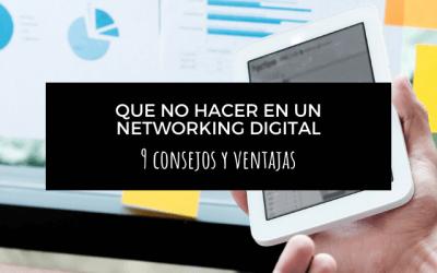 Qué no hacer en un networking digital. 9 consejos y ventajas