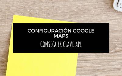 GUÍA para crear una clave API Google Maps en menos de 10 minutos