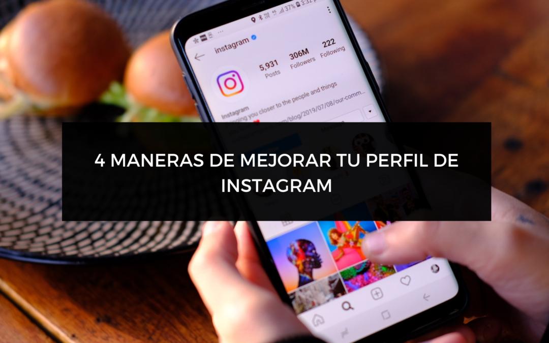 4 maneras para mejorar tu perfil de Instagram
