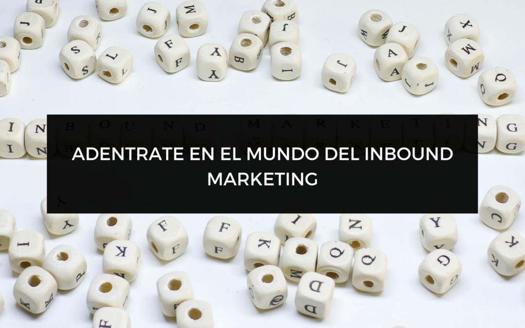 Conoce más acerca del Inbound Marketing