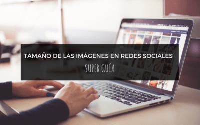 SÚPER GUÍA del tamaño de las imágenes en redes sociales