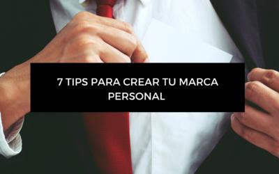 7 Tips para Crear tu Marca Personal