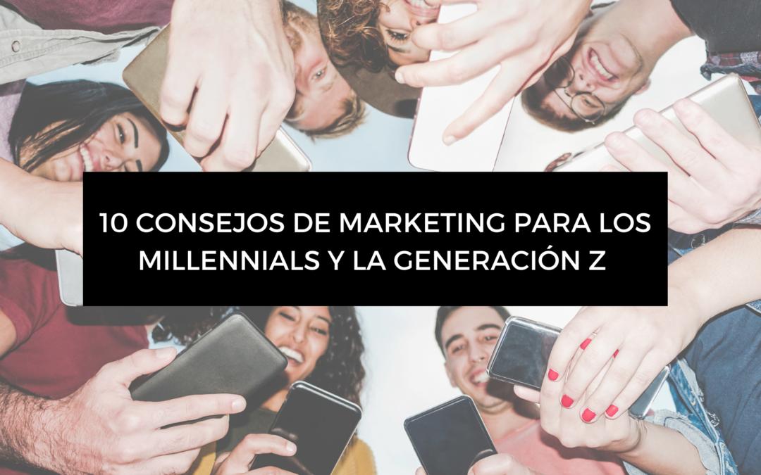 10 consejos de marketing para los millennials y la generación Z
