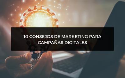 10 Consejos de Marketing para Campañas Digitales